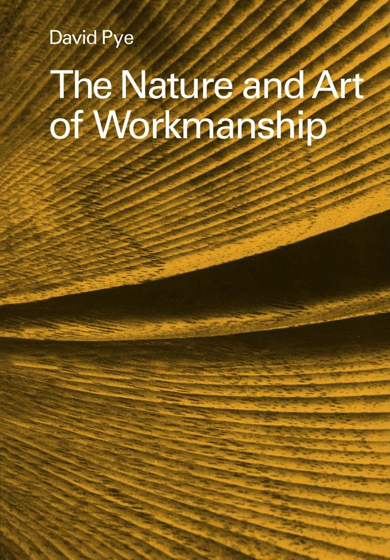 the cover of the book the nature and art of workmanship, by david pye